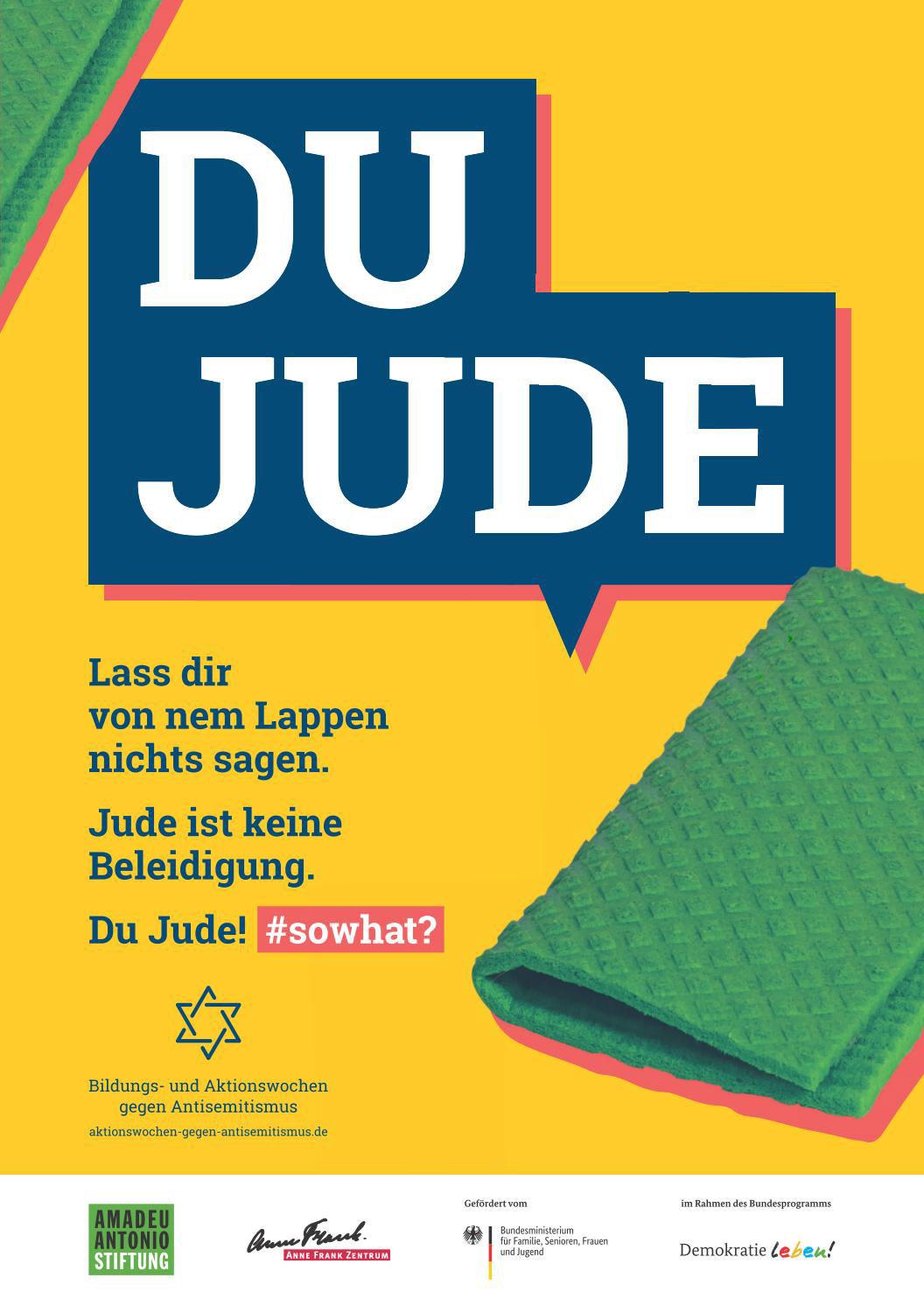 "Poster der Kampagne ""Du Jude! #sowhat?"". Foto: Amadeu Antonio Stiftung"