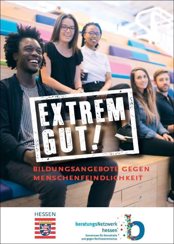 """Cover der neu aufgelegten, aktualisierten und erweiterten Broschüre """"Extrem gut! Bildungsangebote gegen Menschenfeindlichkeit"""""""